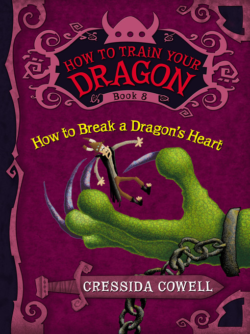 Title details for How to Break a Dragon's Heart by Cressida Cowell - Wait list