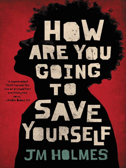 Title details for How Are You Going to Save Yourself by JM Holmes - Available