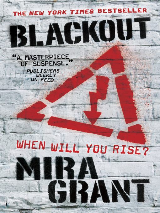 Title details for Blackout by Mira Grant - Available