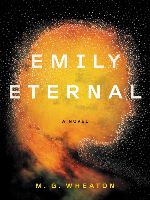 Title details for Emily Eternal by M. G. Wheaton - Available
