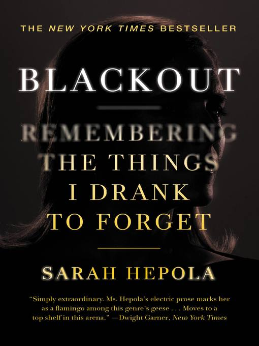 Title details for Blackout by Sarah Hepola - Available