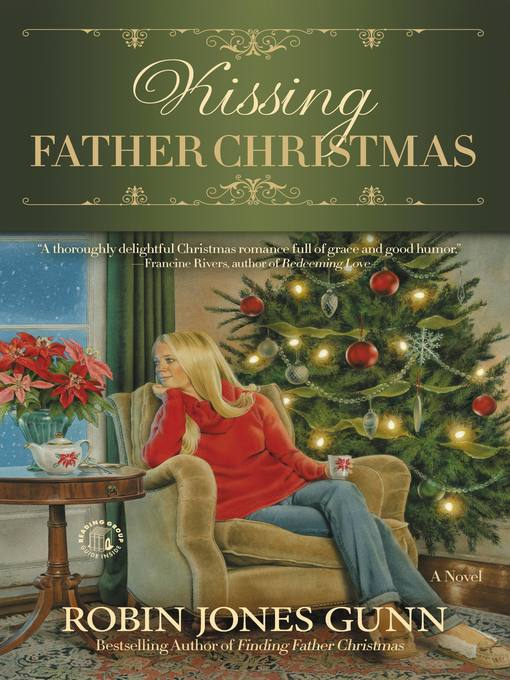 Title details for Kissing Father Christmas--A Novel by Robin Jones Gunn - Available