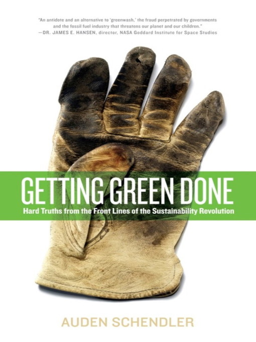 Title details for Getting Green Done by Auden Schendler - Available