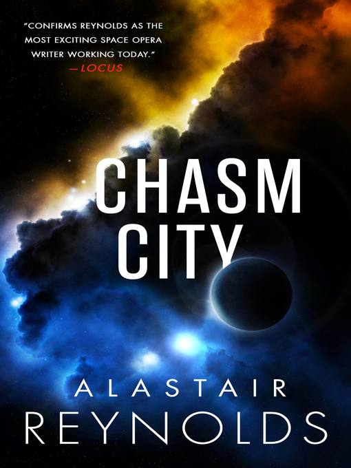 Title details for Chasm City by Alastair Reynolds - Available