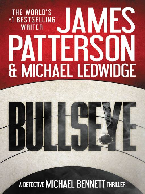 Title details for Bullseye by James Patterson - Wait list