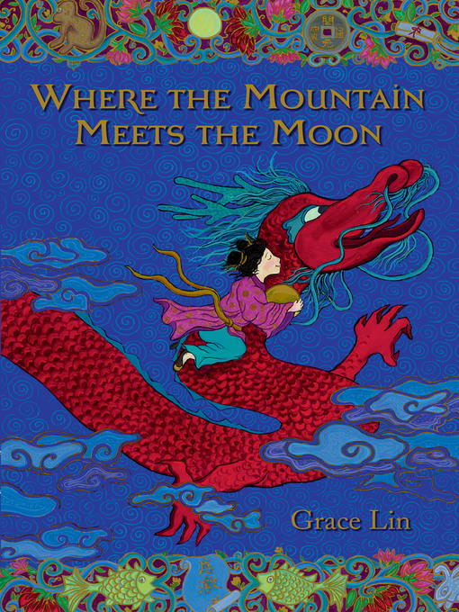 Title details for Where the Mountain Meets the Moon by Grace Lin - Wait list
