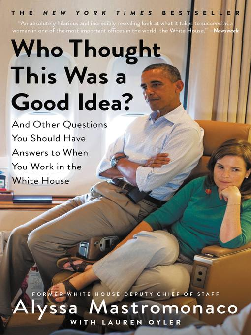 Title details for Who Thought This Was a Good Idea? by Alyssa Mastromonaco - Available