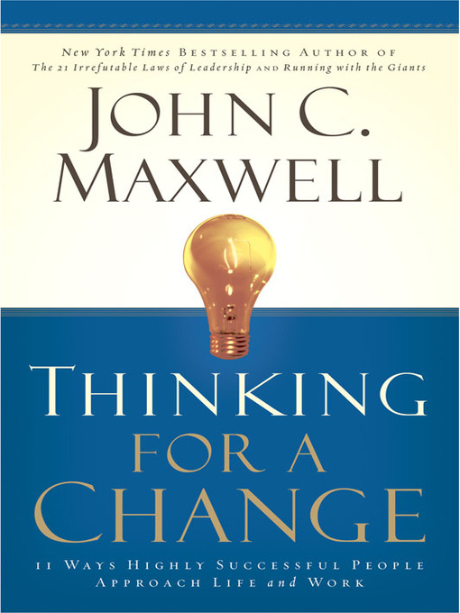 Title details for Thinking for a Change by John C. Maxwell - Available