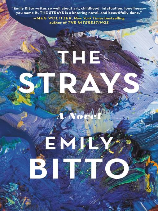 Title details for The Strays by Emily Bitto - Wait list