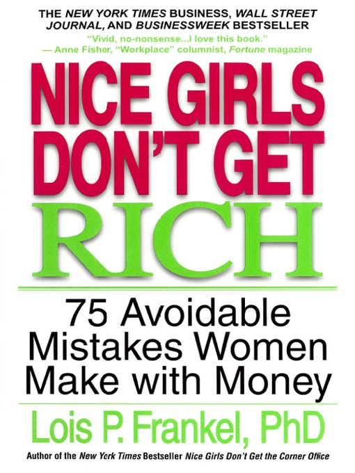 Title details for Nice Girls Don't Get Rich by Lois P. Frankel - Available