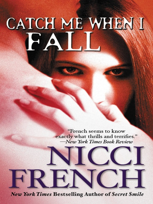 Title details for Catch Me When I Fall by Nicci French - Available
