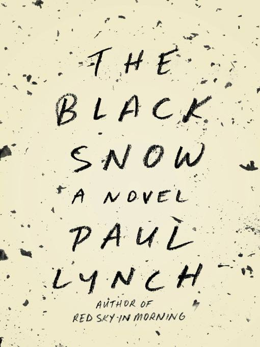 Title details for The Black Snow by Paul Lynch - Available