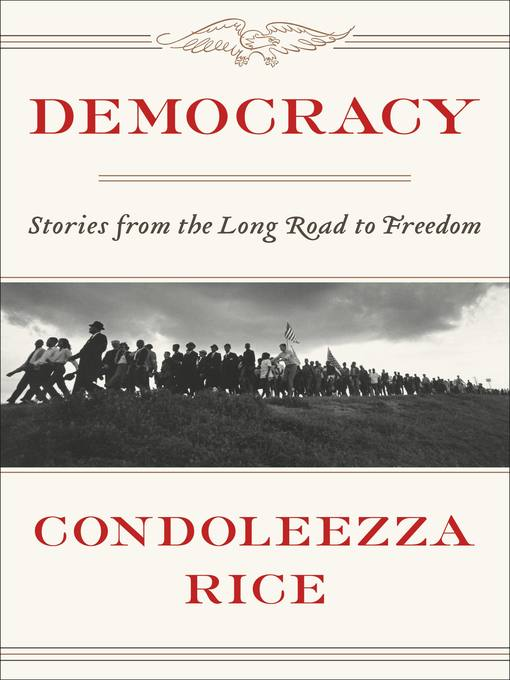 Title details for Democracy by Condoleezza Rice - Wait list