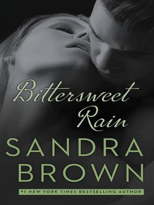 Title details for Bittersweet Rain by Sandra Brown - Available