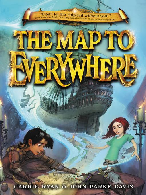 Title details for The Map to Everywhere by Carrie Ryan - Available