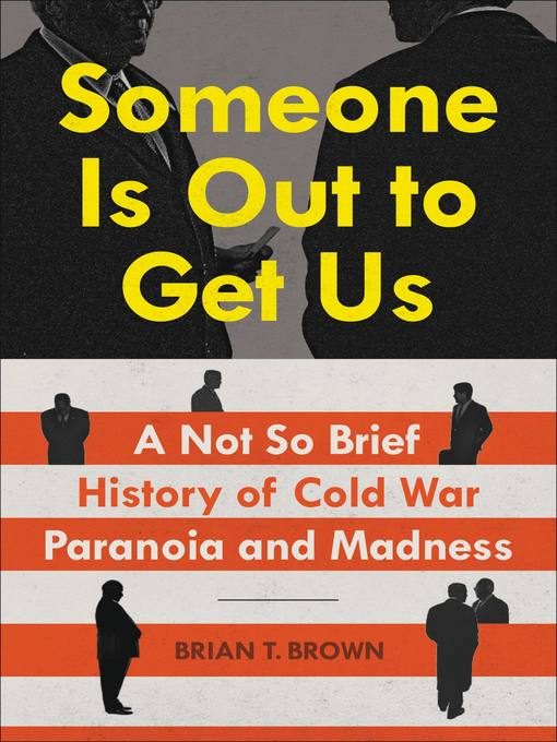 Title details for Someone Is Out to Get Us by Brian Brown - Available