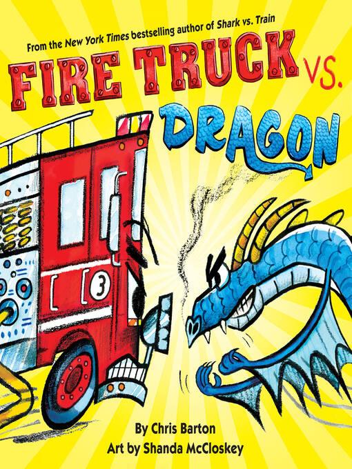 Title details for Fire Truck vs. Dragon by Chris Barton - Wait list