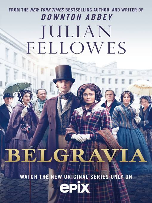 Title details for Julian Fellowes's Belgravia by Julian Fellowes - Available