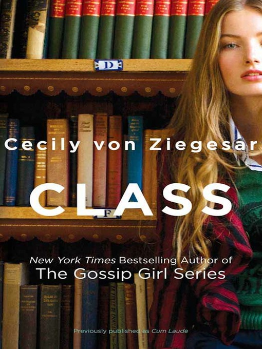 Title details for Class by Cecily von Ziegesar - Available