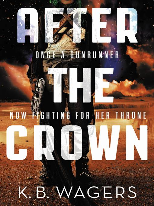 Title details for After the Crown by K. B. Wagers - Wait list