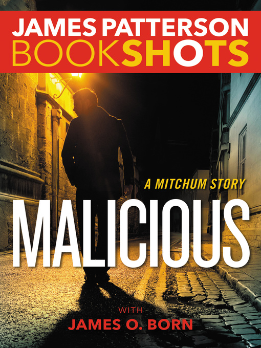 Title details for Malicious by James Patterson - Wait list