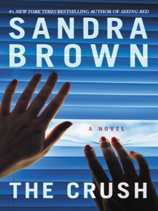 Title details for The Crush by Sandra Brown - Available
