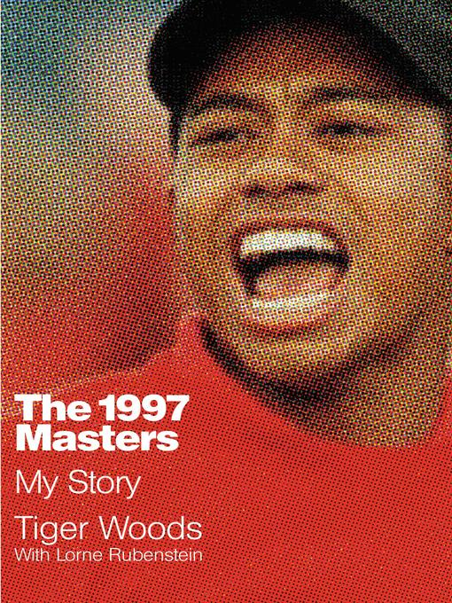 Title details for The 1997 Masters by Tiger Woods - Available
