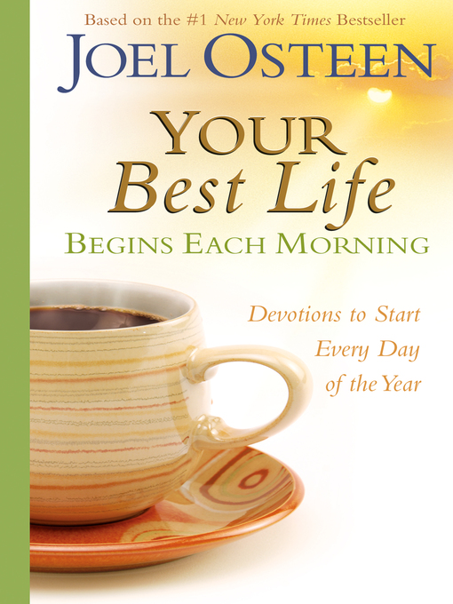Title details for Your Best Life Begins Each Morning by Joel Osteen - Wait list