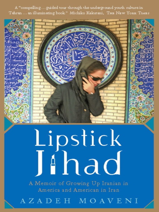 Title details for Lipstick Jihad by Azadeh Moaveni - Available
