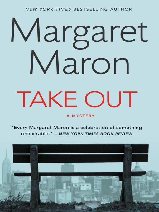Title details for Take Out by Margaret Maron - Available