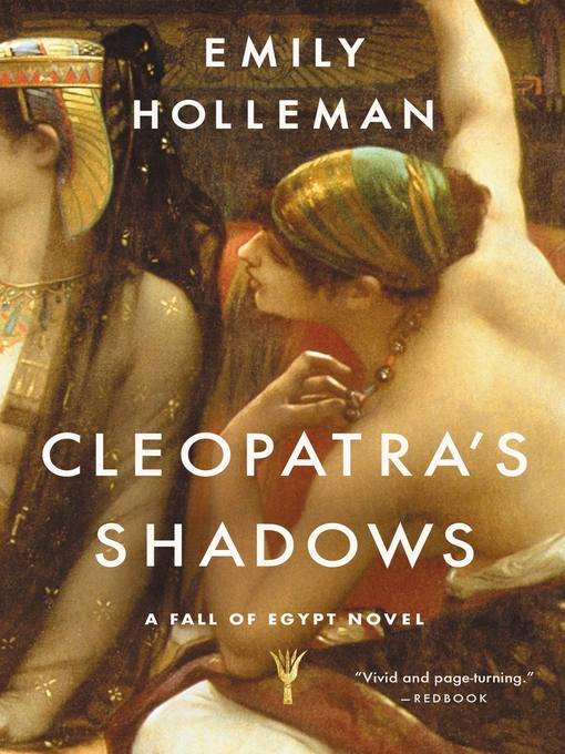 Title details for Cleopatra's Shadows by Emily Holleman - Available