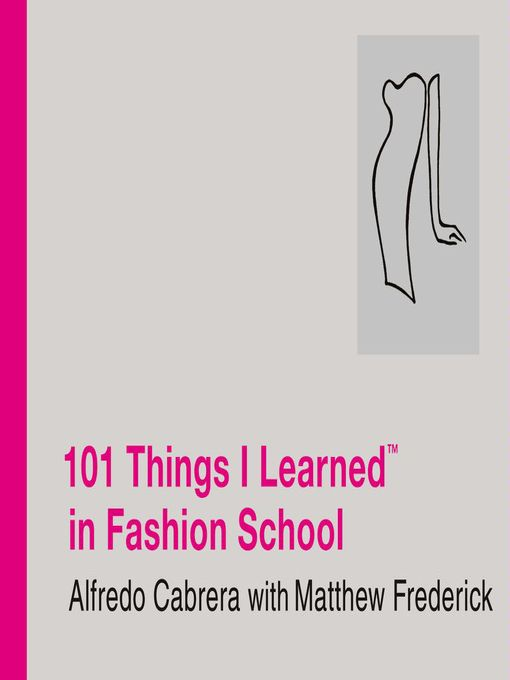 Title details for 101 Things I Learned<sup>TM</sup> in Fashion School by Matthew Frederick - Wait list