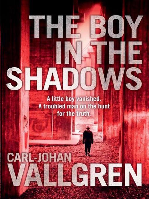Title details for The Boy in the Shadows by Carl-Johan Vallgren - Wait list