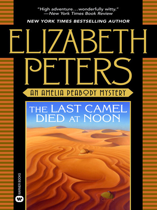 Title details for The Last Camel Died at Noon by Elizabeth Peters - Available