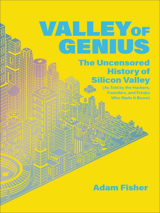 Title details for Valley of Genius by Adam Fisher - Available