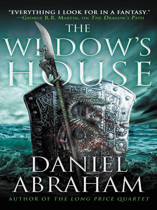Title details for The Widow's House by Daniel Abraham - Available