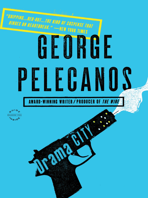 Title details for Drama City by George Pelecanos - Available