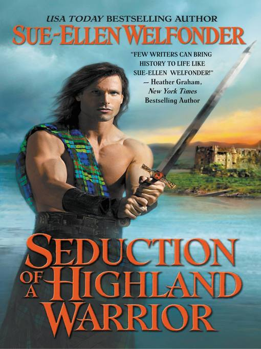 Title details for Seduction of a Highland Warrior by Sue-Ellen Welfonder - Available