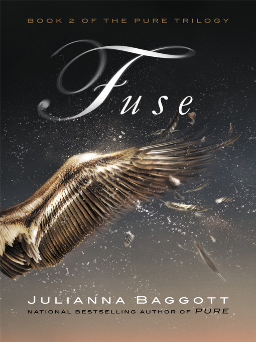 Title details for Fuse by Julianna Baggott - Available