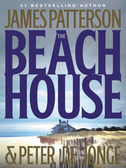 Title details for The Beach House by James Patterson - Wait list