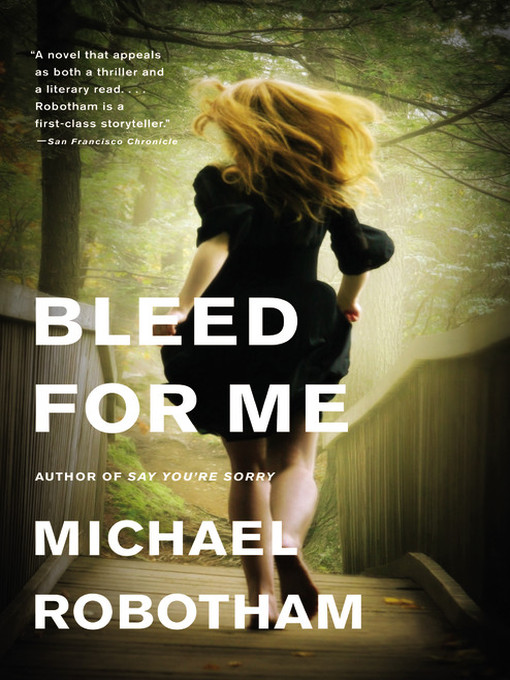 Title details for Bleed for Me by Michael Robotham - Available