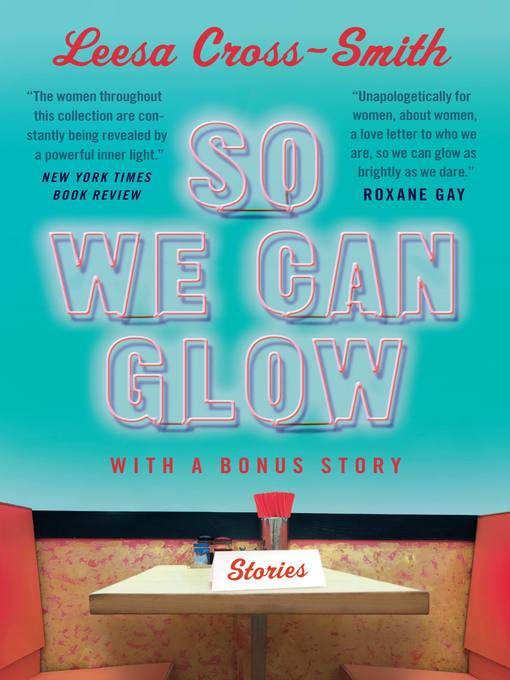 Title details for So We Can Glow by Leesa Cross-Smith - Wait list