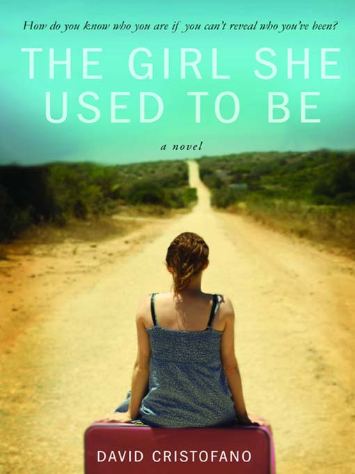 Title details for The Girl She Used to Be by David Cristofano - Available