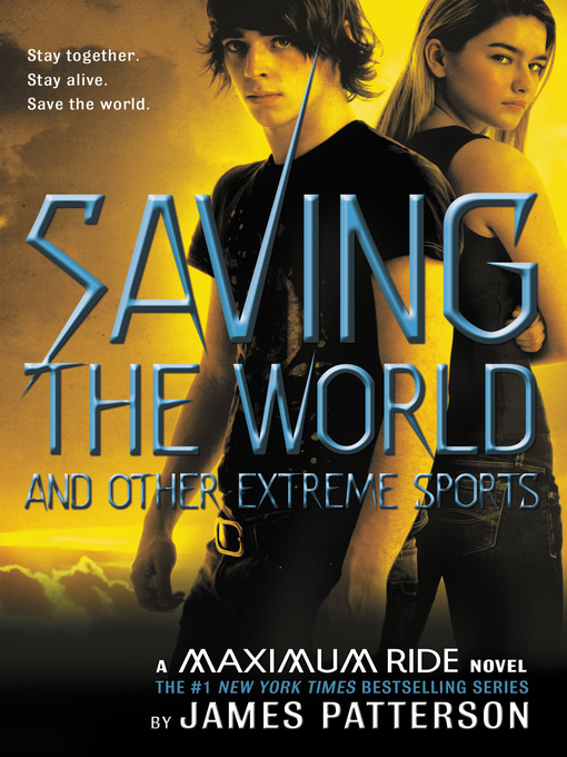 Title details for Saving the World and Other Extreme Sports by James Patterson - Wait list