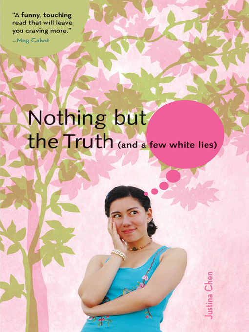 Title details for Nothing But the Truth by Justina Chen - Available