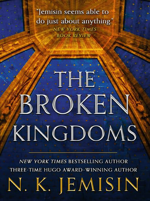 Title details for The Broken Kingdoms by N. K. Jemisin - Available