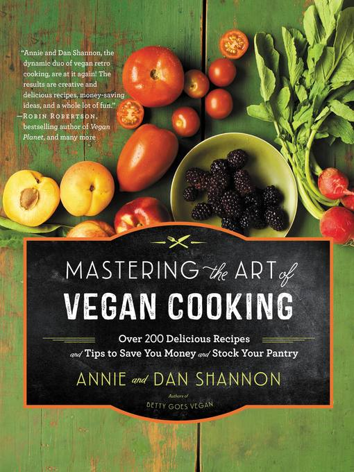 Title details for Mastering the Art of Vegan Cooking by Annie Shannon - Available