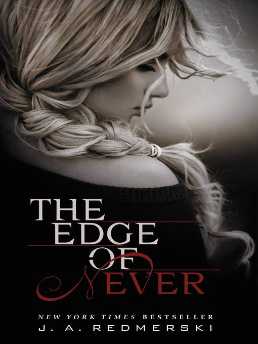 Title details for The Edge of Never by J. A. Redmerski - Available