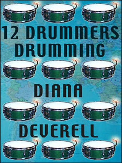 Title details for 12 Drummers Drumming by Diana Deverell - Available