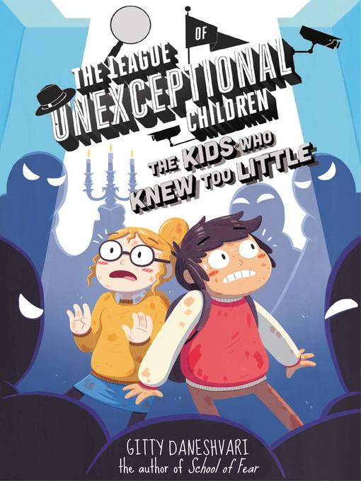 Title details for The League of Unexceptional Children--The Kids Who Knew Too Little by Gitty Daneshvari - Wait list